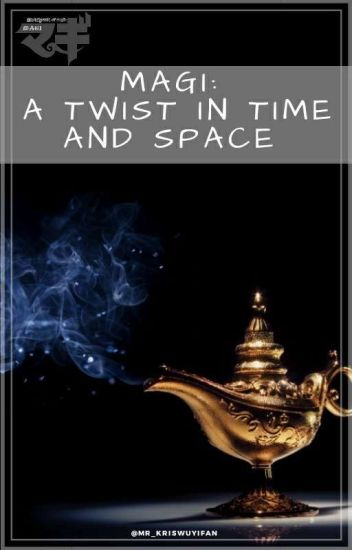 Magi: A Twist in Time and Space [Wattys 2017]