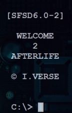 Welcome 2 AfterLife by ImpotentVerse