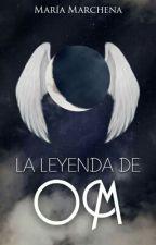La Leyenda De OM [Libro#0.1]  by LittleMirs