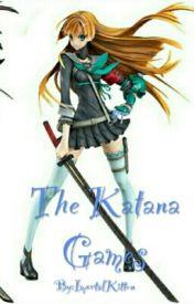 The Katana Games by AnnasFanficsForever