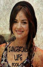 Dangerous Life (Book One) by heartofice97