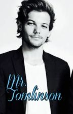 Mr. Tomlinson? [Louis Tomlinson FanFiction] by luvya21