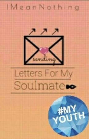 Letters For My Soulmate Second Letter Wattpad