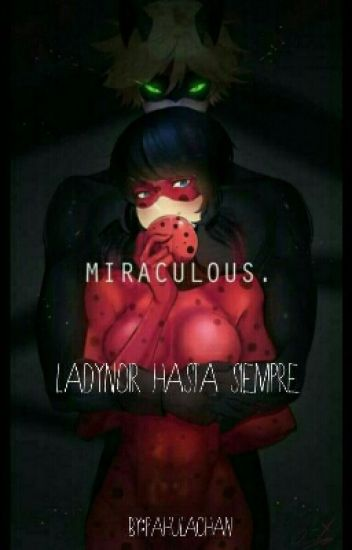 LadyNoir Hasta Siempre