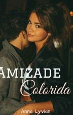 Amizade Colorida - #Wattys2016 by Annalyvi