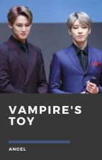 Vampire's Toy | Meanie ff by dreamyclxre