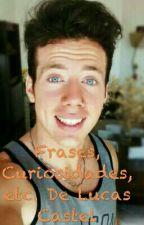 Curiosidades de Lucas Castel by JustinxTWD
