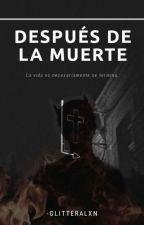 Después De La Muerte by DanyVillalpandoMaslo