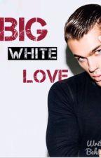 Big White Love (unedited) by RedHairKilla