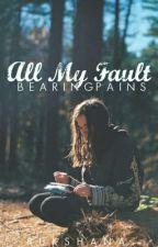 ALL MY FAULT [#Wattys2016] by Ruks28