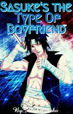 ✔Sasuke's The Type Of Boyfriend(Book #2)✔ by IDKEtsuko