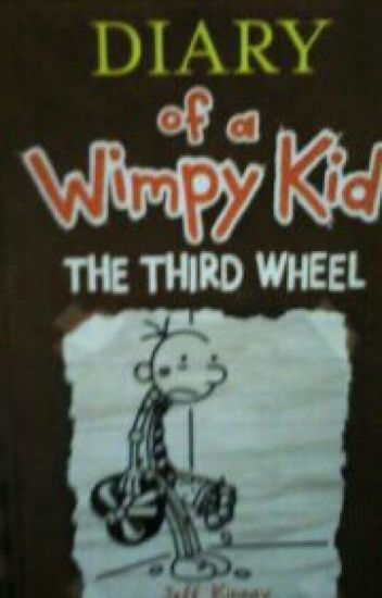 Diary Of Wimpy Kid The Third Wheel Justineong10 Wattpad