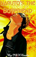 ✔Naruto's The Type Of Boyfriend(Book #3)✔ by IDKEtsuko