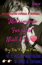 """""""Matrimonio Forzado"""" """"Marido Golpeador"""" """"Maltratada"""" Niall Horan & Tú \*-*/❤ by DaYanaPm2"""