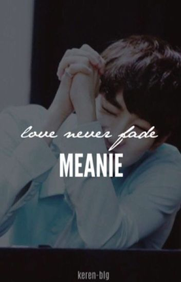 Love never fade ✎Meanie