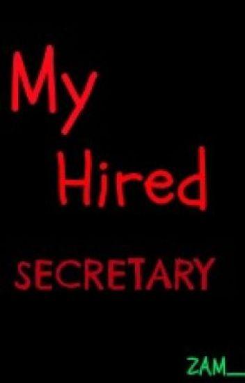 My Hired Secretary{SPG}-ON HOLD-