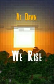 At Dawn We Rise by Theredthunderwolf