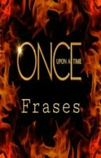 Once Upon A Time Frases by sunfflowerr