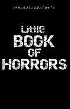 Little book of horrors by GwendolynByrne