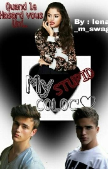 My Stupid Coloc' ♡   [Français]