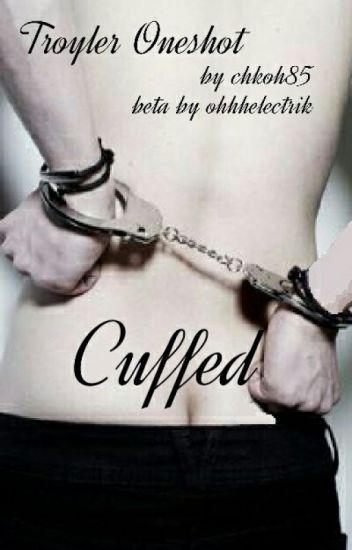Troyler Oneshot - Cuffed