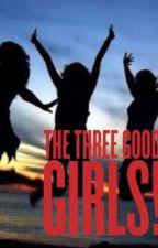 The Three Good Girls! by sminendra
