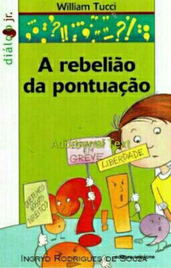 A Rebeliao Da Pontuacao Ingryd Rodrigues Wattpad