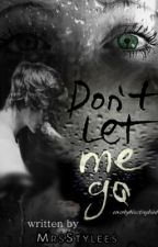 Don't let me go. (HS-FF) by MrsStylees