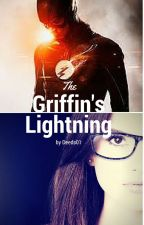 The Griffin's Lightning (A Flash Fan fiction) ON HOLD by deEds01