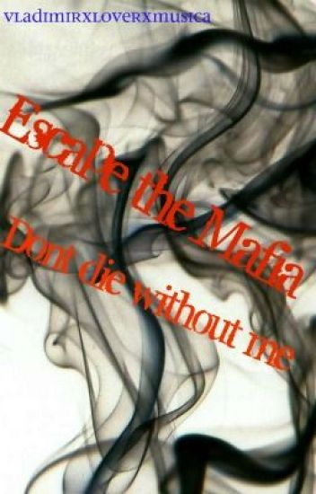 Escape The Mafia: Don't Die Without Me!
