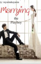 Marrying the Playboy (0n going) by RayuiNakayama