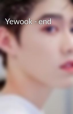 Yewook - end