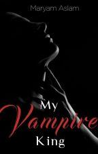 My Vampire King   ✔ by MaryamAslam
