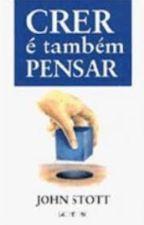 CRER É TAMBÉM PENSAR. by fran3131