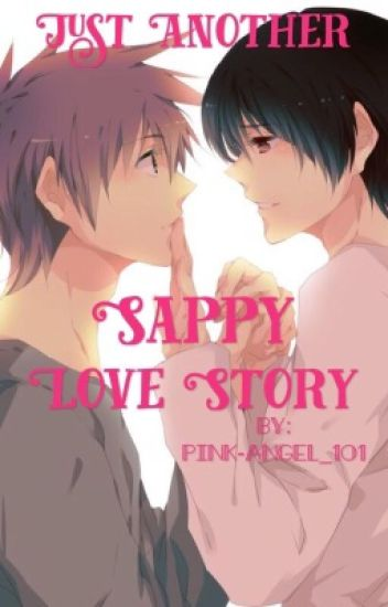 Just Another Sappy Love Story - Yaoi
