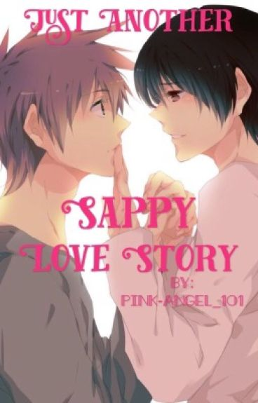 Just Another Sappy Love Story - Yaoi {Wattys 2016}