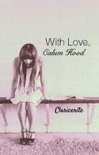With Love //C.H by claricerite