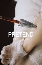 Pretend [editing] by fakelilou
