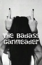 ▪The Badass Gangleader▪ by xXDemonUnicornXx