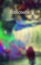 ♡♡Biblioteca♡♡ by akela-menina