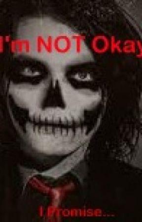 I'm Not Okay (I promise) [MCR] by xXxpinkdinosaursxXx