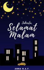 Jakarta: Selamat Malam by annanaf