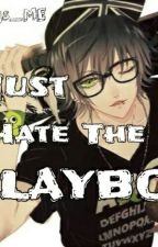 Must Hate The Playboy by Grgs_ME