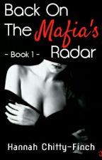 Back On The Mafia's Radar by i_have_ur_chocolate
