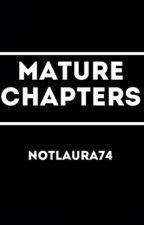 Mature Chapters by NotLaura74