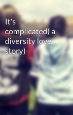 It's complicated( a diversity love story) by Emily98x