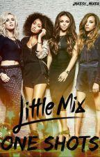Little Mix One Shots by jakesy_mixer