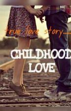 CHILDHOOD LOVE STORY by aishamushtaq96