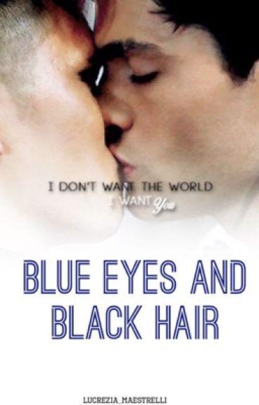 Blue eyes and black hair