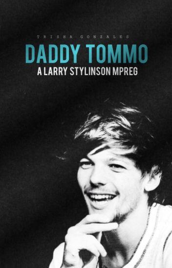 Daddy Tommo • larry mpreg ✓